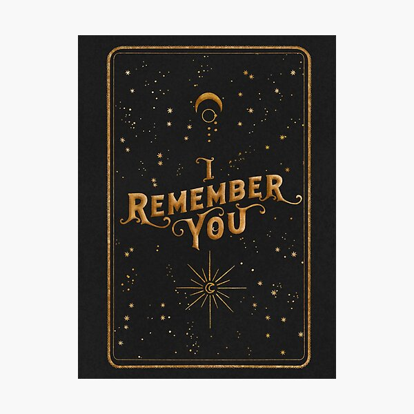 I Remember You Photographic Print