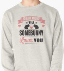 Du bist niemand, bis dich ein Kumpel liebt Sweatshirt