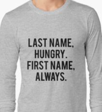 Last Name Hungry First Name Always Long Sleeve T-Shirt