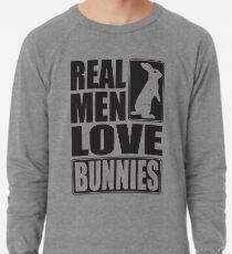 Echte Männer lieben Häschen! Leichtes Sweatshirt