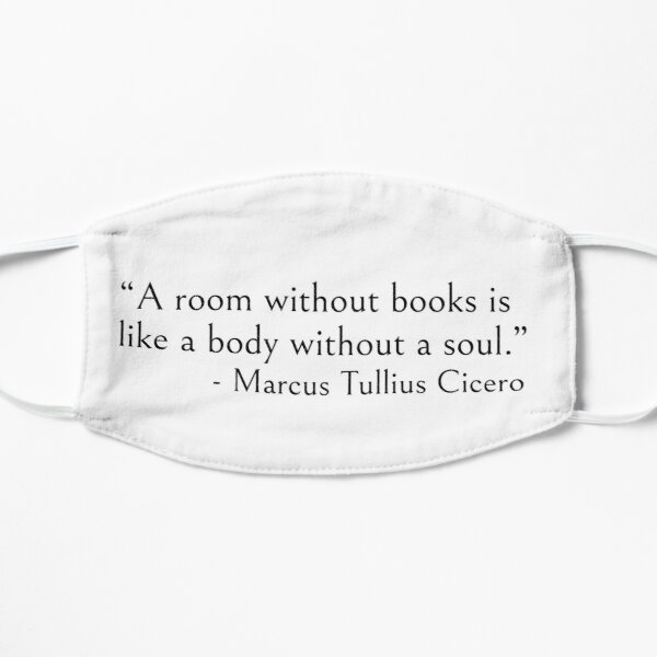 A room without books is like a body without soul Mask