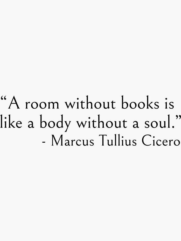 A room without books is like a body without soul by ds-4