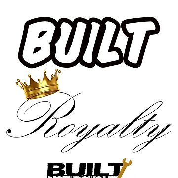 Built Royalty by enfuego360