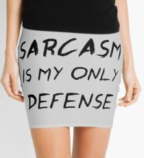 Sarcasm Is My Only Defense Mini Skirt