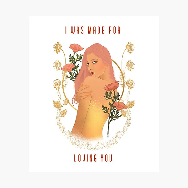 I Was Made For Loving You Photographic Print
