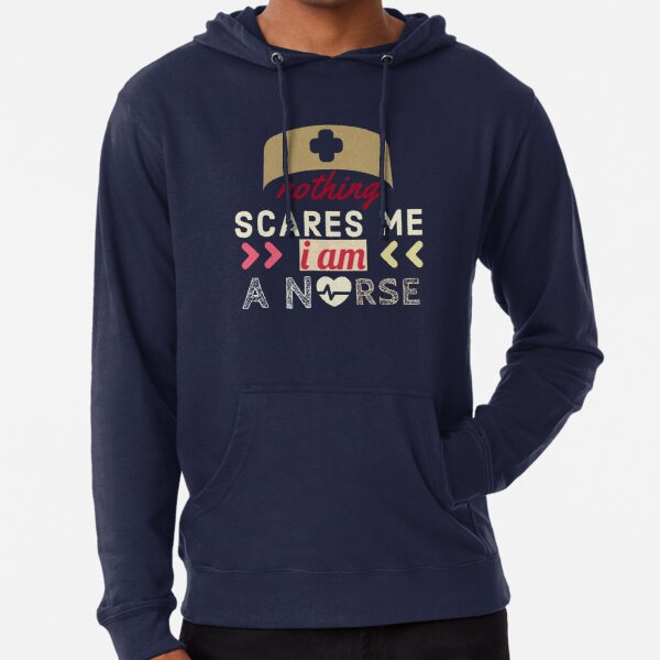 Nothing scares me I am a nurse  Lightweight Hoodie