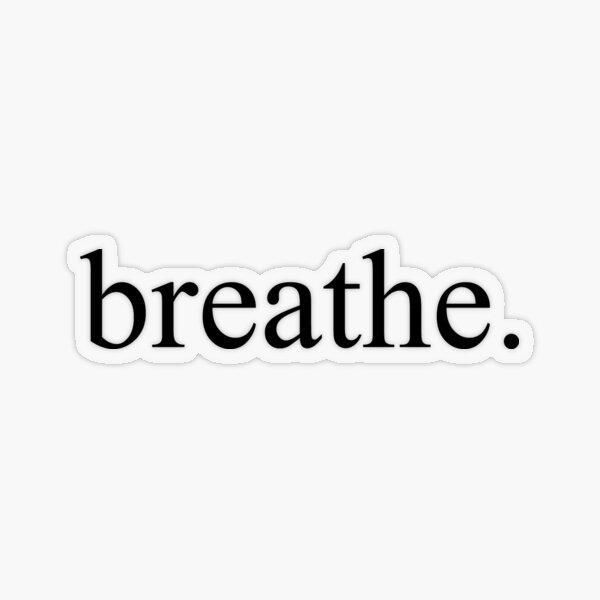 Breathe Transparent Sticker