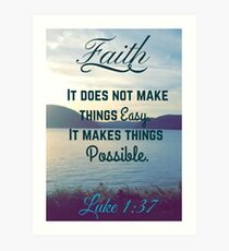 Faith Bible Verse- Luke 1:37 Art Print