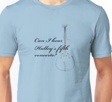 Halley's fifth concerto Unisex T-Shirt