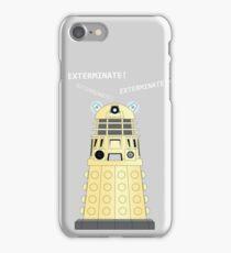 Dalek - exterminate ! exterminate ! exterminate !! iPhone Case/Skin
