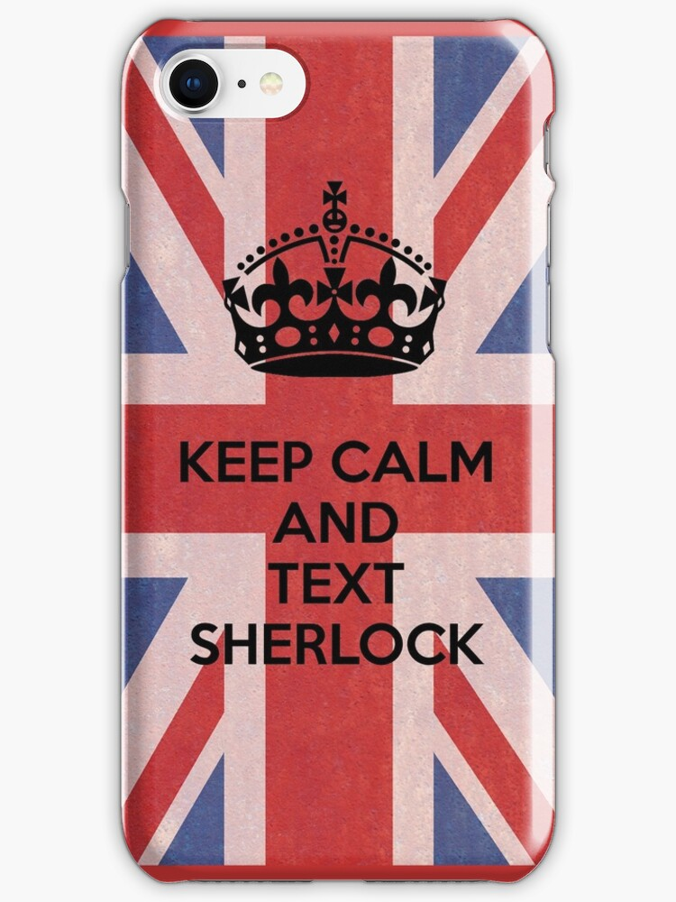 Keep Calm And Text Sherlock by saniday