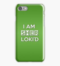 Sher Loki'd iPhone Case/Skin