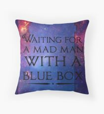 Waiting For A Mad Man With A Blue Box Throw Pillow
