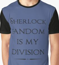 Sherlock Fandom Is My Division Graphic T-Shirt