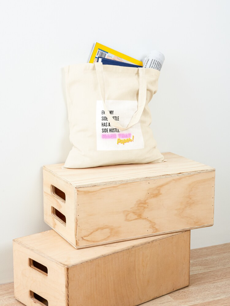 Alternate view of Even My Side Hustle Has a Side Hustle Tote Bag