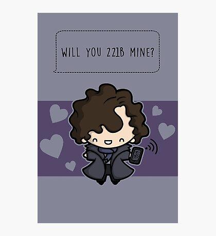 Will you 221B mine?  Photographic Print
