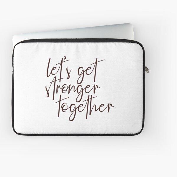 Let's Get Stronger Together Laptop Sleeve