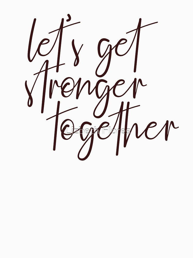 Let's Get Stronger Together by newmariaph