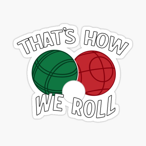 Bocce - That's How We Roll Sticker