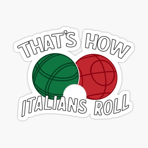 Bocce - That's How Italians Roll Sticker