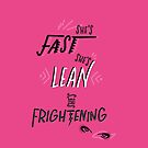 Fast, Lean, & Frightening by marsenroute
