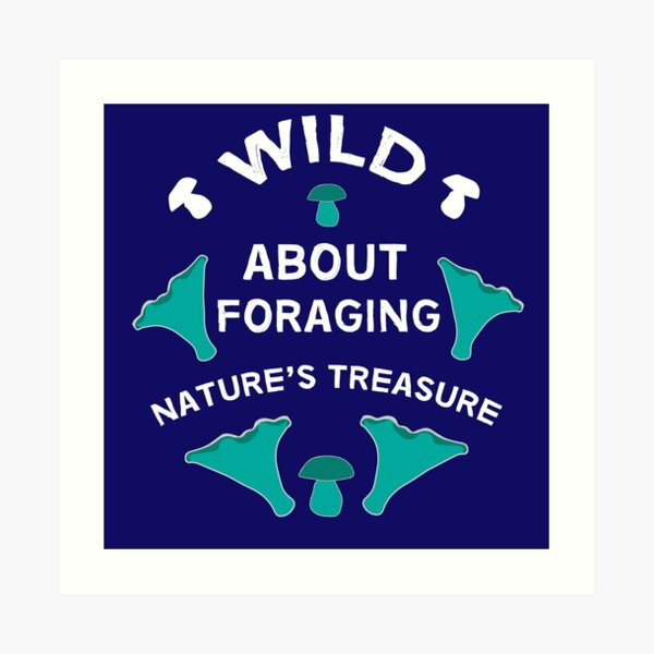 Foraging Wild Food - Foraging Wild Food  - Forest Kitchen - Foreging  Birthday Art Print