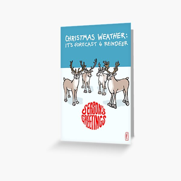 Season's Greetings - Christmas weather forecast Greeting Card