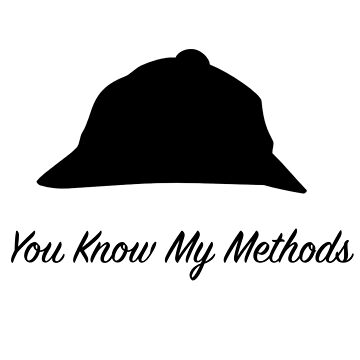 """Sherlock Holmes """"You Know My Methods"""" by Goosekaid"""
