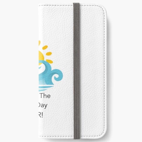 Best Day Ever iPhone Wallet