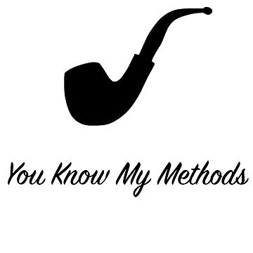 """Sherlock Holmes """"You Know My Methods"""" (2) by Goosekaid"""