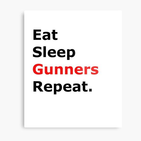Eat Sleep Gunners Repeat. Metal Print