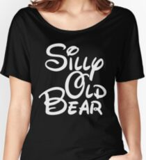 silly old bear 4 Women's Relaxed Fit T-Shirt