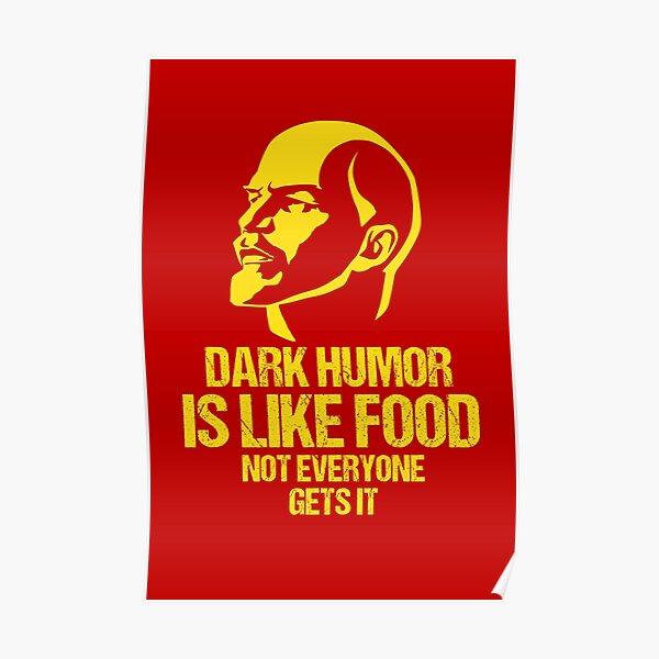 Lenin - Dark Humor is Like Food Not Everyone Gets it Poster