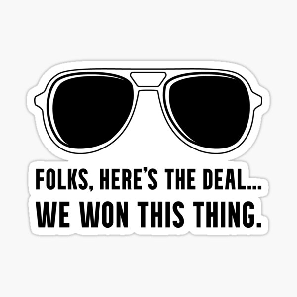 Funny Biden Harris Elected Election Victory Folks Here's The Deal Trump Loss Sticker