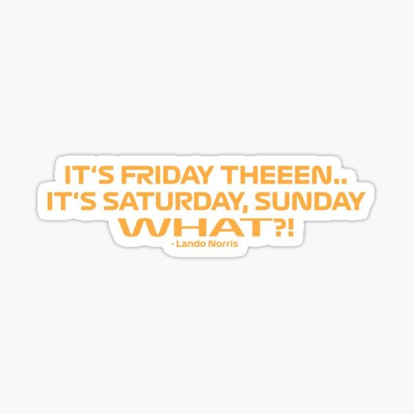 Lando Norris It's Friday then Sticker