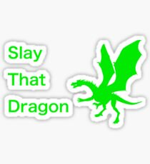 Slay That Dragon! Sticker