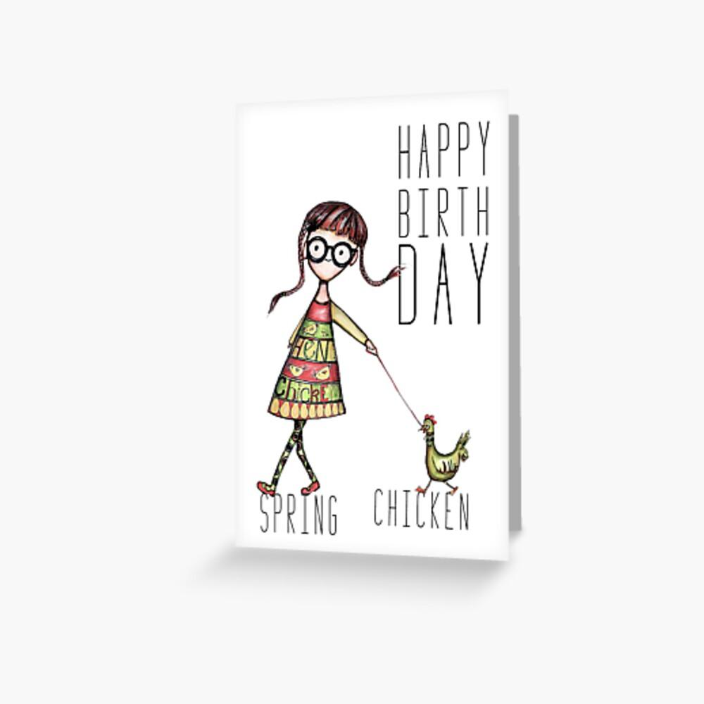 Happy birthday spring chicken Greeting Card
