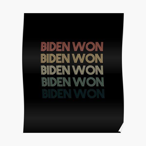 Biden Victory Biden Won,Biden 46 Poster