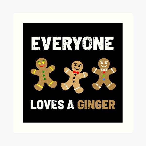 Everyone Loves a Ginger Cute Gingerbread Cookies Art Print