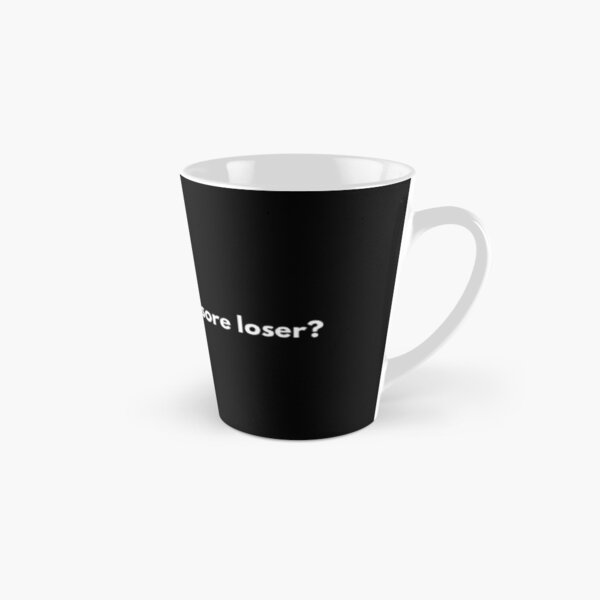 Are  You Being  A Sore Loser ? Tall Mug