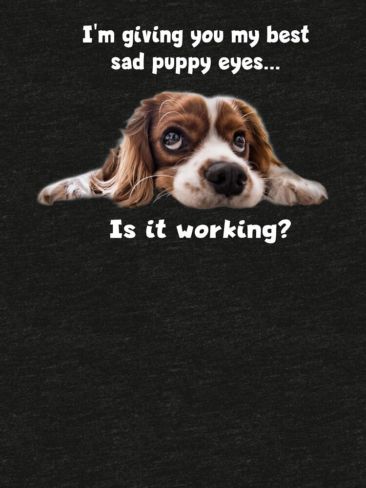 Sad Puppy Eyes (dark apparel) by mikepil