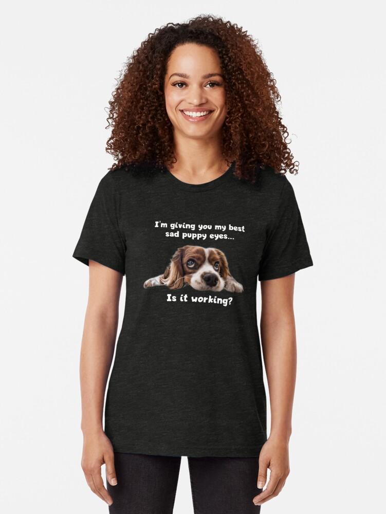 Alternate view of Sad Puppy Eyes (dark apparel) Tri-blend T-Shirt
