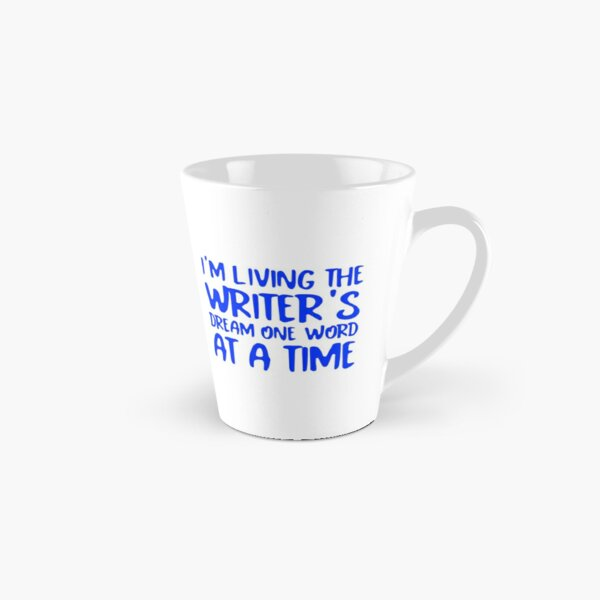 Living the Writer's Dream One Word at a Time (Blue on White) Tall Mug