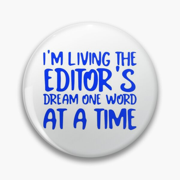 Living the Editor's Dream One Word at a Time (Blue on White) Pin