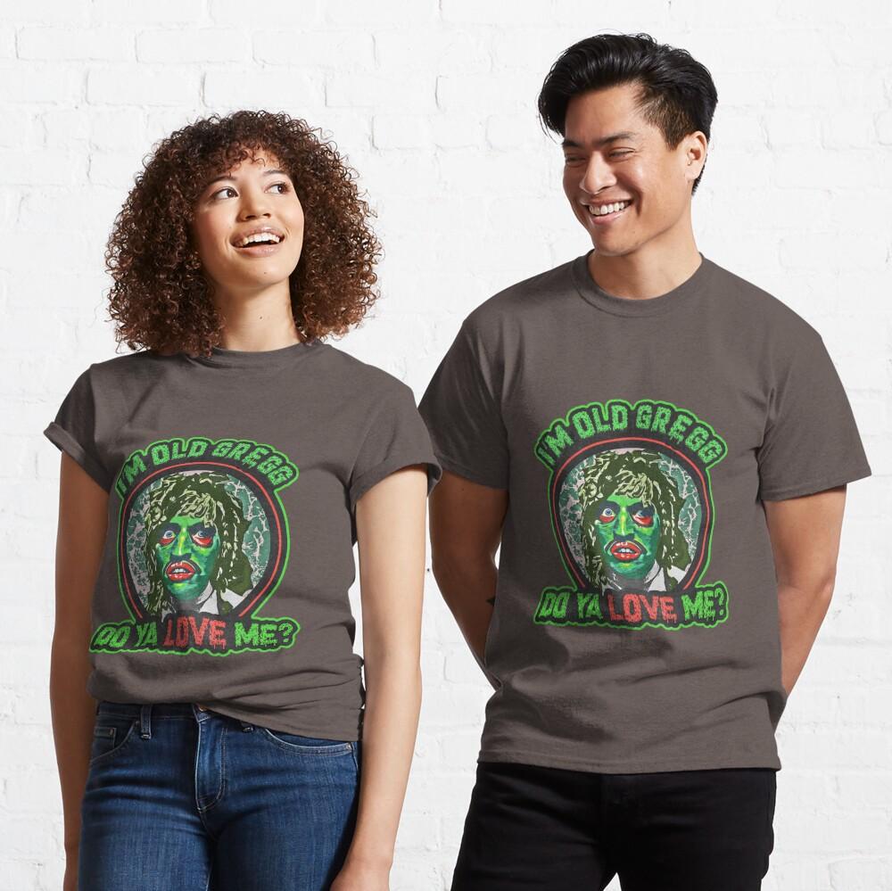 I'm Old Gregg Classic T-Shirt