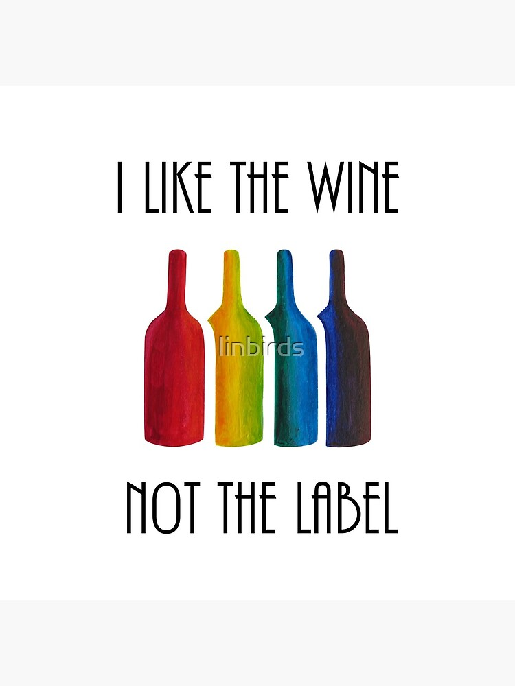 I Like the Wine, Not the Label - David Rose Quote, Schitt's Creek - Bottles LGBT Flag Bottles Acrylic Painting by linbirds