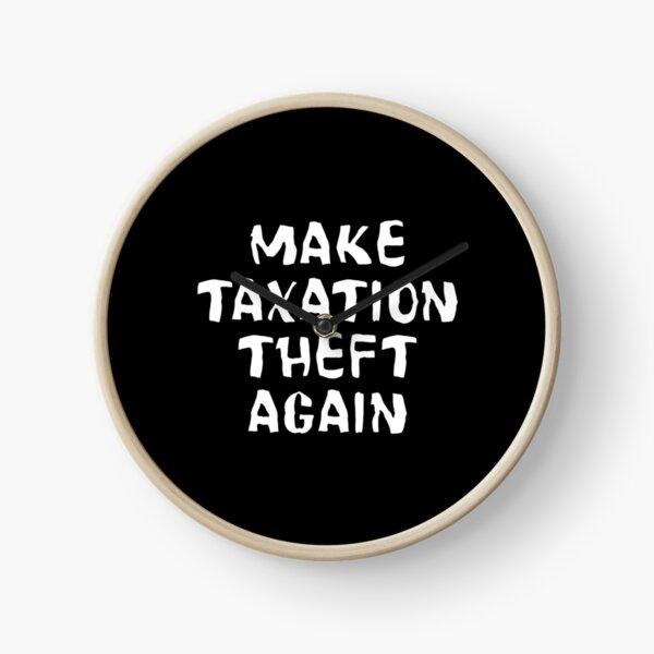 Make Taxation Theft Again Clock