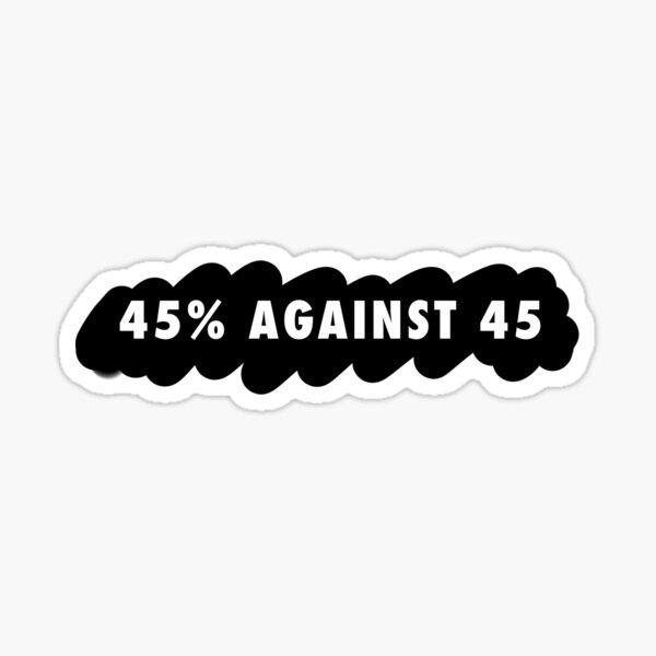 45% against 45 Sticker