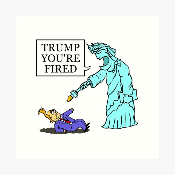 Trump you're fired Art Print