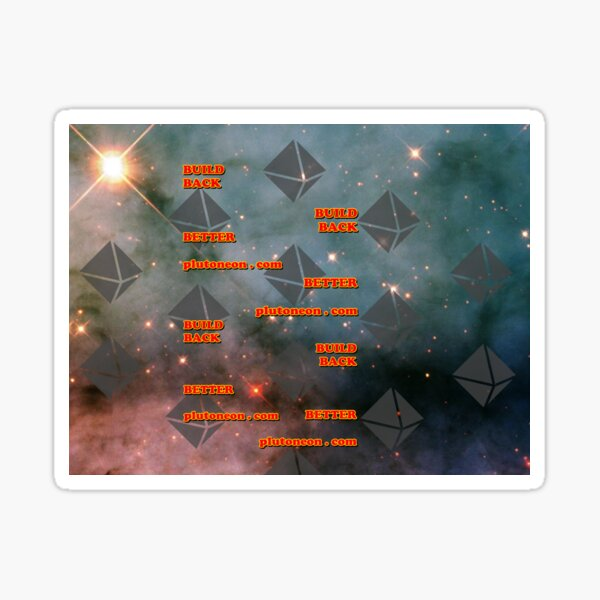 Build Back Better - Plutoneon Sticker